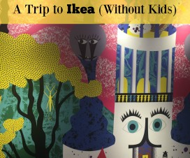 a trip to ikea without kids